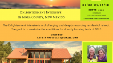 Enlightenment Intensive in Mora County, NM, 8-12 Mar 2018