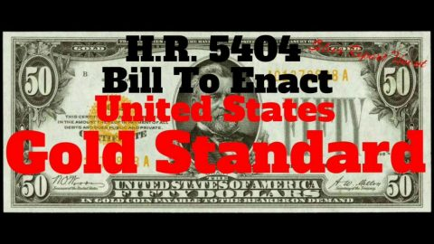 US Dollar History and HR 5404