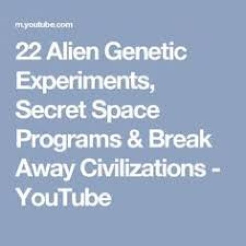 22 Alien Genetic Experiments, Secret Space Programs and Breakaway Civilizations – Wed 6 Dec 2017 – 6:30pm