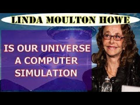 Is Our Universe Someone Else's with Computer Simulation? with Linda Moulton Howe – Wed 16 May 2018 – 6:30pm