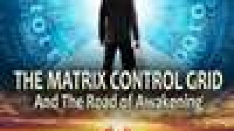 The Matrix Control System and The Road of Awakening – Wed 7 Aug 2019 – 7pm